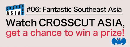 Watch CROSSCUT ASIA, Get your chance to win a prize!